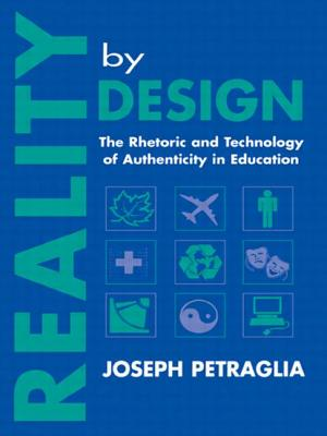 Reality by Design: The Rhetoric and Technology of Authenticity in Education - Petraglia, Joseph