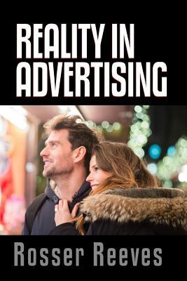 Reality In Advertising - Reeves, Rosser