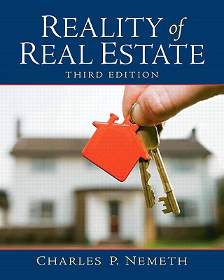 Reality of Real Estate - Nemeth, Charles P