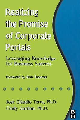 Realizing the Promise of Corporate Portals - Terra, Jose Claudio, and Gordon, Cindy, and Terra, Josi Claudio