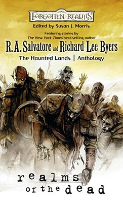 Realms of the Dead - Morris, Susan (Editor), and Salvatore, R A (Contributions by), and Greenwood, Ed (Contributions by)