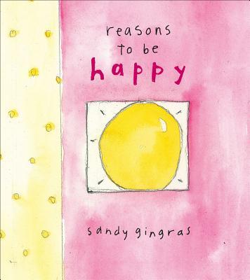 Reasons to Be Happy - Gingras, Sandy
