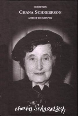 Rebbetzin Chana Schneerson: A Brief Biography - Vaisfiche, Avrohom D (Editor)