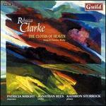 Rebecca Clarke: The Cloths of Heaven