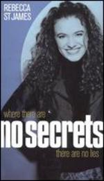 Rebecca St. James: Where There are No Secrets There are No Lies