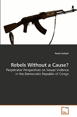 Rebels Without a Cause? - Solhjell, Randi