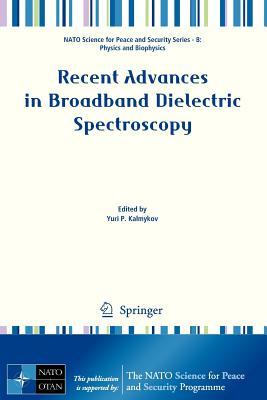 Recent Advances in Broadband Dielectric Spectroscopy - Kalmykov, Yuri P. (Editor)