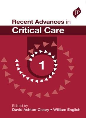 Recent Advances in Critical Care - 1 - Ashton-Cleary, David, and English, William