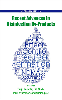 Recent Advances in Disinfection By-Products - Karanfil, Tanju (Editor)