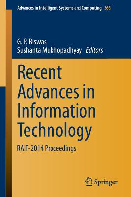 Recent Advances in Information Technology: Rait-2014 Proceedings - Biswas, G P (Editor), and Mukhopadhyay, Sushanta (Editor)