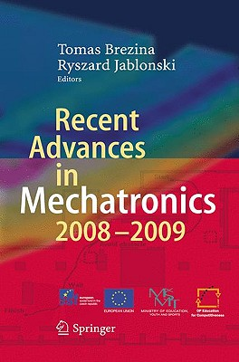 Recent Advances in Mechatronics - Brezina, Tomas (Editor), and Jablonski, Ryszard (Editor)