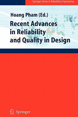 Recent Advances in Reliability and Quality in Design - Pham, Hoang (Editor)
