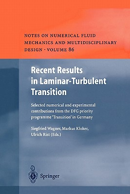 "Recent Results in Laminar-Turbulent Transition: Selected Numerical and Experimental Contributions from the DFG Priority Programme ""Transition"" in Germany - Wagner, Siegfried (Editor), and Kloker, Markus (Editor), and Rist, Ulrich (Editor)"