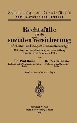 Rechtsfalle Aus Der Sozialen Versicherung: Arbeiter- Und Angestelltenversicherung - Brunn, Paul, and Kaskel, Walter