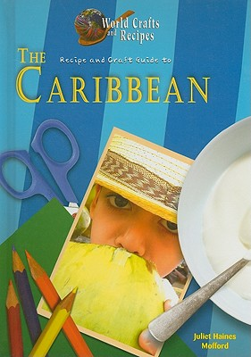 Recipe and Craft Guide to the Caribbean - Mofford, Juliet Haines