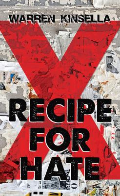 Recipe for Hate: The X Gang - Kinsella, Warren