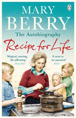 Recipe for Life: The Autobiography - Berry, Mary