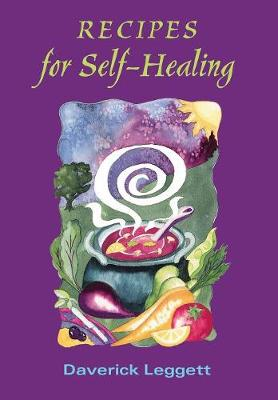 Recipes for Self-healing - Leggett, Daverick, and Cohen, Misha Ruth (Foreword by)