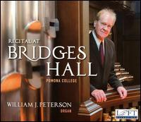 Recital at Bridges Hall, Pomona College - William J. Peterson (organ)