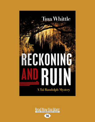 Reckoning and Ruin: A Tai Randolph Mystery - Whittle, Tina