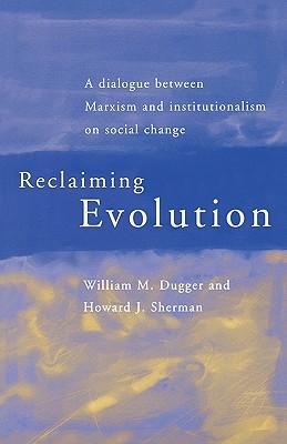 Reclaiming Evolution - Dugger, William M, and Sherman, Howard J, Professor