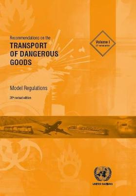 Recommendations on the transport of dangerous goods: model regulations - United Nations: Committee of Experts on the Transport of Dangerous Goods