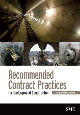 Recommended Contract Pratices for Underground Construction - Edgerton, William W (Editor)