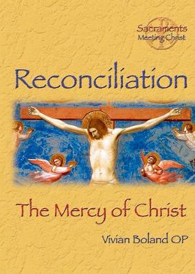 Reconciliation: The Mercy of Christ - Boland, Vivian, OP