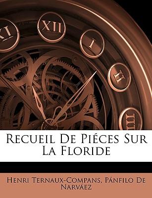 Recueil de Pieces Sur La Floride... - Ternaux-Compans (Creator)