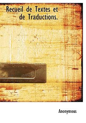 Recueil de Textes Et de Traductions. - Anonymous
