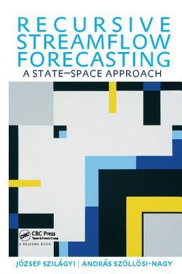 Recursive Streamflow Forecasting: A State Space Approach - Szilagyi, Jozsef