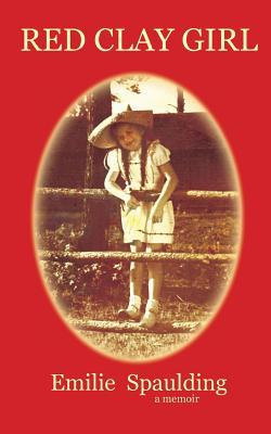 Red Clay Girl - Spaulding, Emilie