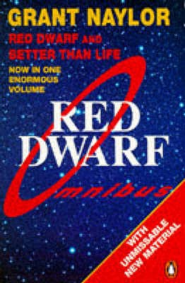 Red Dwarf Omnibus: Infinity Welcomes Careful Drivers AND Better Than Life: Red Dwarf: Infinity Welcomes Careful Drivers & Better Than Life - Naylor, Grant