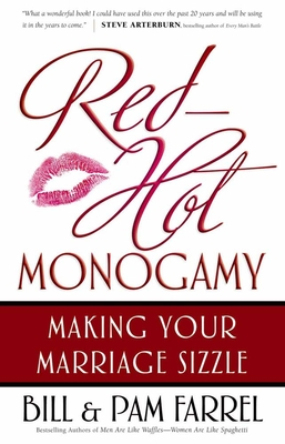 Red-Hot Monogamy: Making Your Marriage Sizzle - Farrel, Bill, and Farrel, Pam