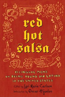 Red Hot Salsa: Bilingual Poems on Being Young and Latino in the United States - Carlson, Lori Marie (Editor), and Hijuelos, Oscar (Introduction by)