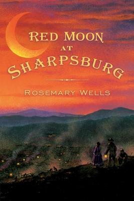 Red Moon at Sharpsburg - Wells, Rosemary
