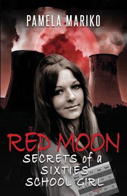 Red Moon: Secrets of a Sixties Schoolgirl - Mariko, Pamela J