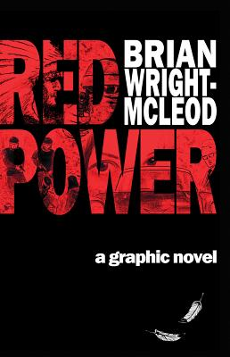 Red Power: A Graphic Novel - Wright-McLeod, Brian