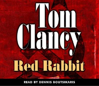 Red Rabbit - Clancy, Tom, and Boutsikaris, Dennis (Read by)