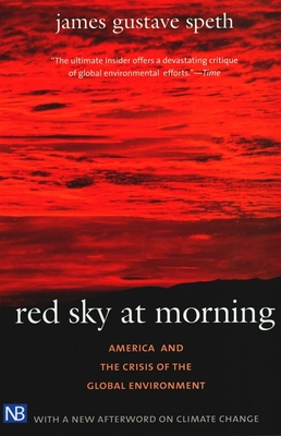Red Sky at Morning: America and the Crisis of the Global Environment - Speth, James Gustave, Professor