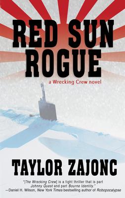 Red Sun Rogue: A Wrecking Crew Novel - Zajonc, Taylor