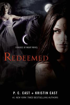 Redeemed: A House of Night Novel - Cast, P C, and Cast, Kristin