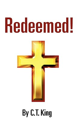 Redeemed! - King, C T
