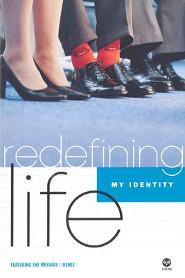 Redefining Life - Identity: My Identity - Th1nk, and Navigators, The
