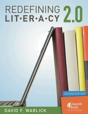 Redefining Literacy 2.0 - Warlick, David F (Editor)