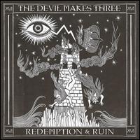 Redemption & Ruin - The Devil Makes Three