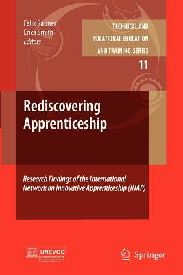 Rediscovering Apprenticeship: Research Findings of the International Network on Innovative Apprenticeship (Inap) - Rauner, Felix (Editor)