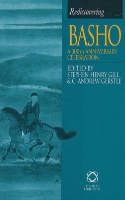 Rediscovering Basho - Gill, Stephen Henry (Editor), and Gerstle, C Andrew, Professor (Editor)