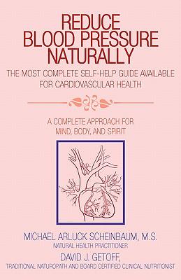 Reduce Blood Pressure Naturally - Scheinbaum, Michael I Shay MS/Michael