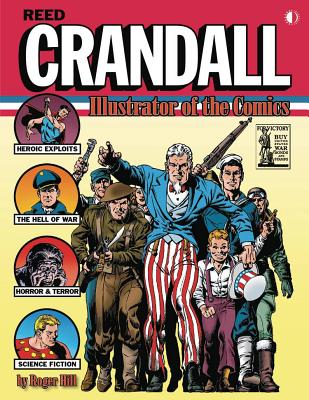 Reed Crandall: Illustrator of the Comics - Hill, Roger, and Cooke, Jon B (Editor), and Crandall, Reed